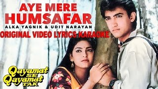 AYE MERE HUMSAFAR - QAYAMAT SE QAYAMAT TAK - ORIGINAL VIDEO LYRICS KARAOKE