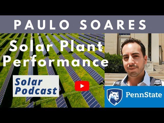 Paulo Soares - Solar Plant Performance and Solar Irradiance Tools | Solar Podcast E116