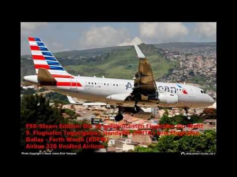 FSX-Steam Edition: Die 10 gefährlichsten Flughäfen der Welt! 9. Flughafen Tegucigalpa