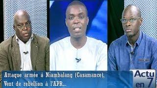 Actu en 7 (05 mai 2018) - Attaque armée à Niambalang (Casamance),  Vent de rebellion à l'APR...