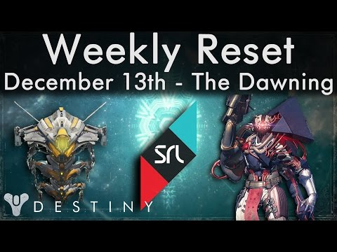 Destiny - Weekly Reset - Dec 13th - The Dawning - Nightfall, SRL, Strike Scoring, Bounties