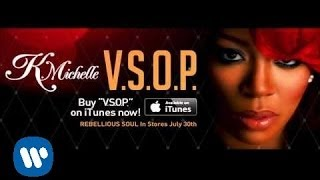 K. Michelle - V.S.O.P. (Audio)
