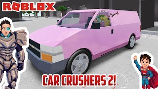 Roblox: CAR CRUSHERS 2!