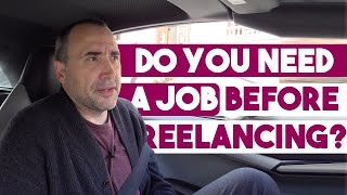 Do you Need a Job Before Freelancing