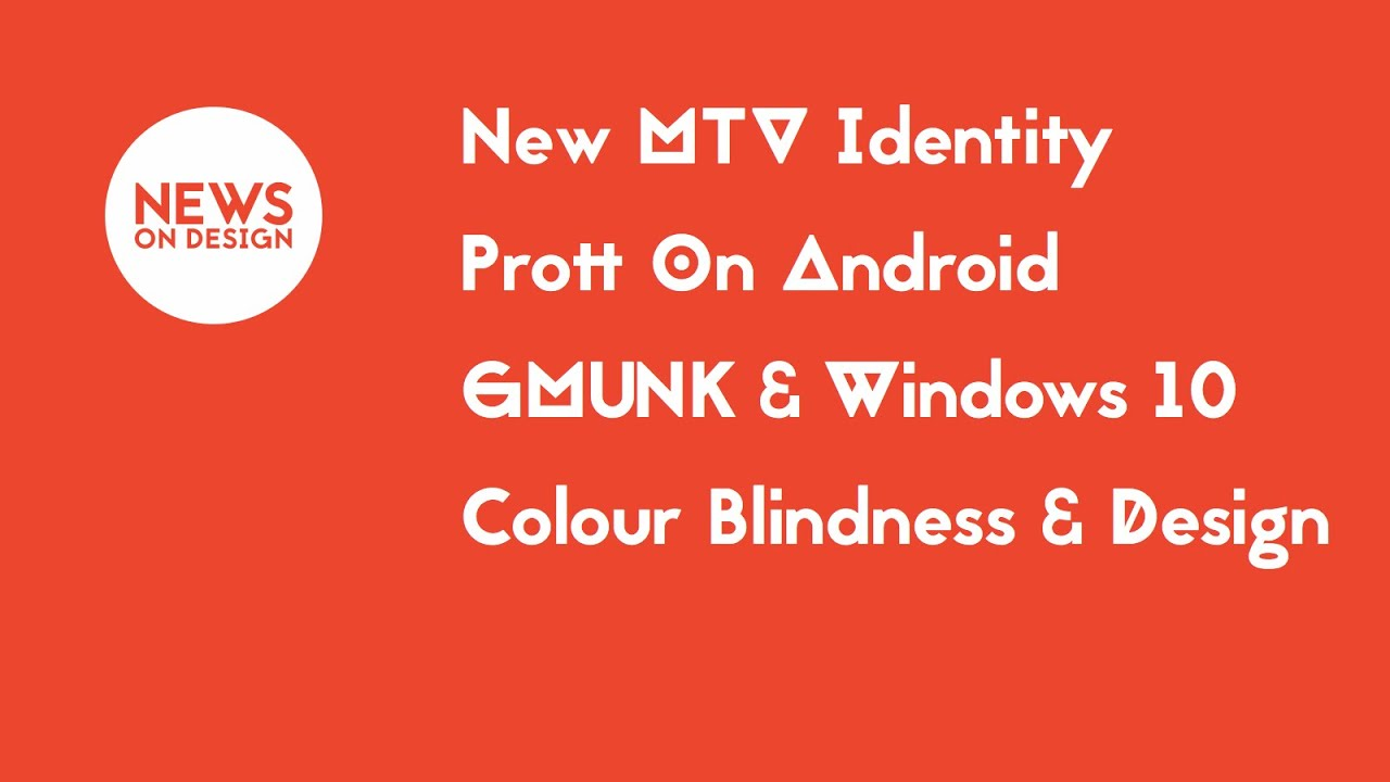 MTV Identity, Prott For Android, GMUNK & Windows 10, Colour ...