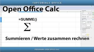 SUMMEN BILDEN / SUMMIEREN / Werte zusammen rechnen (OpenOffice Calc )