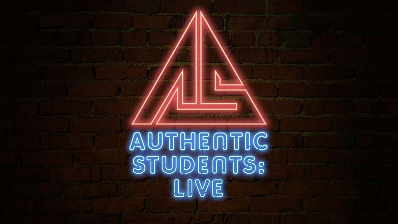 Authentic Students Live!