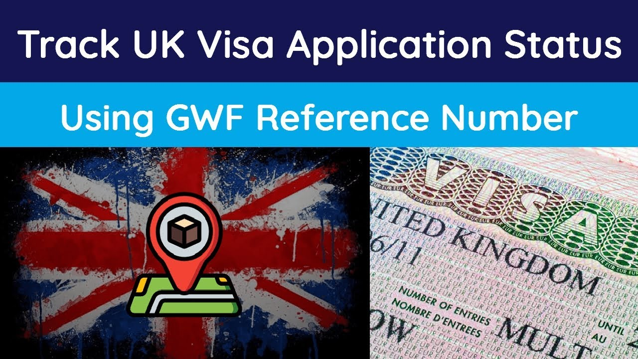 How To Track UK Visa Application Status Using GWF Number - Check
