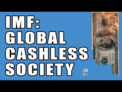 IMF Wants A Global CASHLESS SOCIETY To Be Created Without You Knowing! It Has Begun!