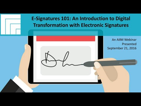 [Webinar Replay] E-Signatures 101- An Introduction to Electronic Signatures