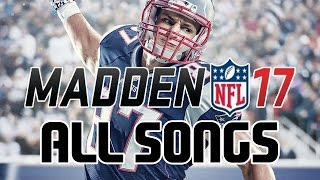 Madden Nfl 17 Official Soundtracks All Songs