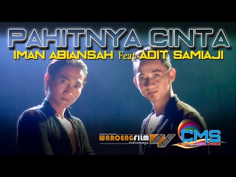 PAHITNYA CINTA - ADIT.C Feat IMAN.A - OFFICIAL MUSIC OFF AIR