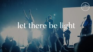 Repeat youtube video Let There Be Light - Hillsong Worship