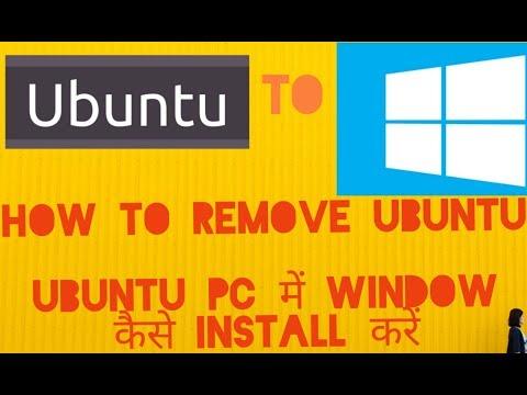 how-to-remove-ubuntu-os-in-pc,-install-window-over-ubuntu|