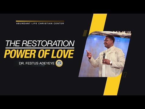 Restored By The Power of His Love | Dr. Festus Adeyeye | ALCC Winners House