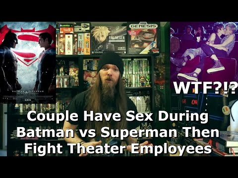 Couple Have Sex During Batman vs Superman Then Fight Theater Employees - AlphaOmegaSin