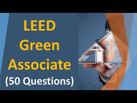 LEED Green Associate  Exam Prep - LEED Practice Test Questions (50 Q&A with Explantions)