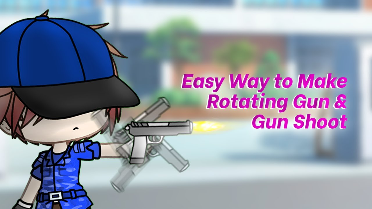 How to Make Rotating Gun - Gun Shoot Gacha Life Tutorial [ Ms Piqqa ]