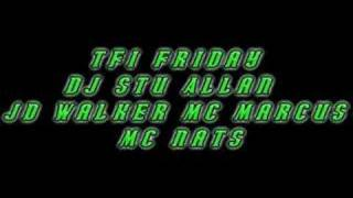 TFI Friday Dj Stu Allan Mc Jd Walker Mc Marcus Mc Nats