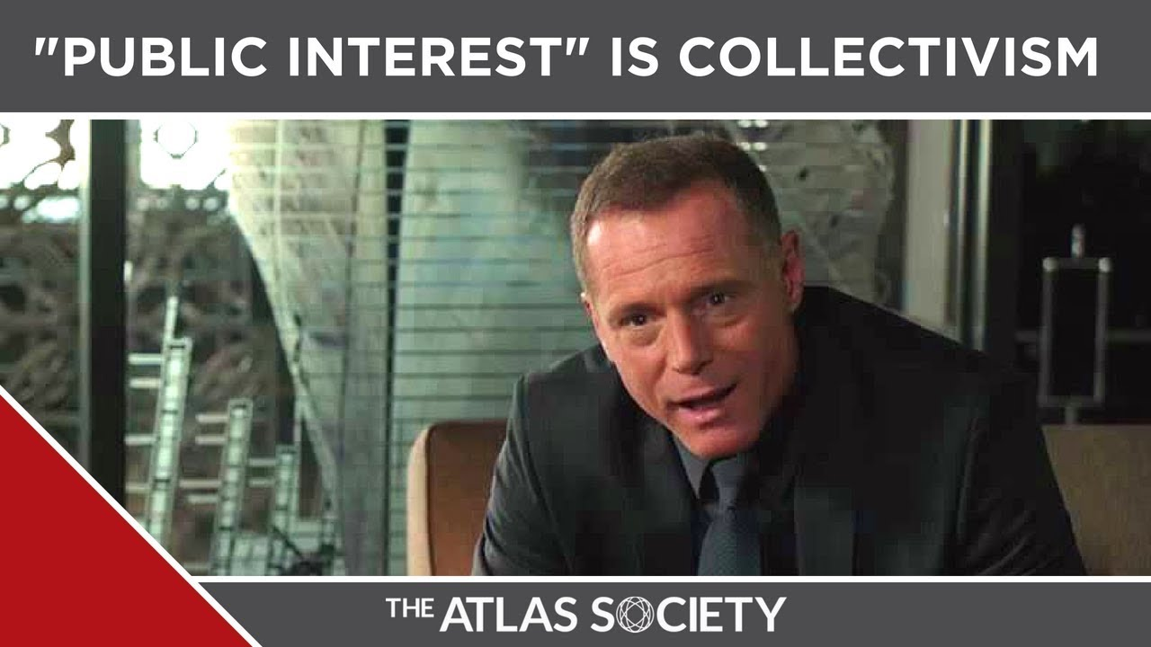 Atlas Shrugged Public Interest Is Collectivism Youtube