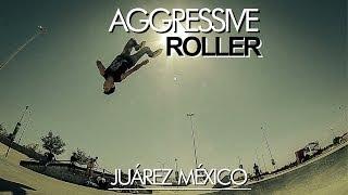 Aggressive Roller Cd. Juárez 2014