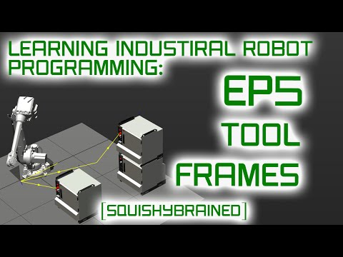 Learning Industrial Robot Programming - EP5 - Tool Frames