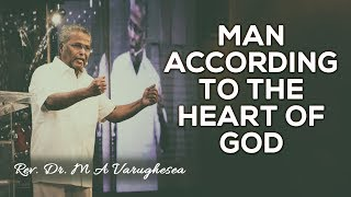 Man according to the heart of God - Rev. Dr. M A Varughese