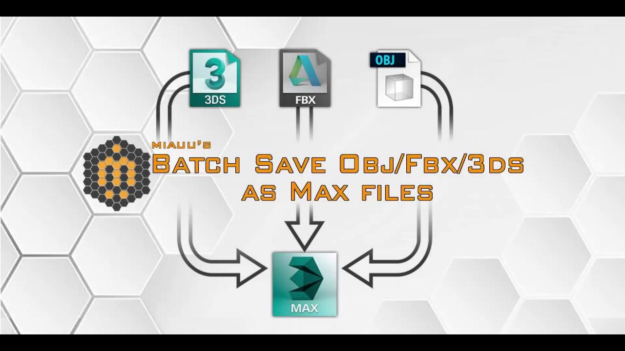 miauu's Batch Save Obj/Fbx/3ds as Max Files