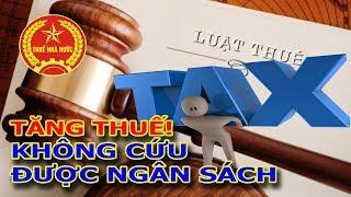 Không Thể Cứu Nguy Ngân Sách và Nợ Công Gia Tăng Bằng Tăng Thuế - PHẦN 1