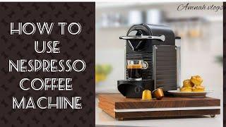 HOW TO USE NESPRESSO COFFEE MA…