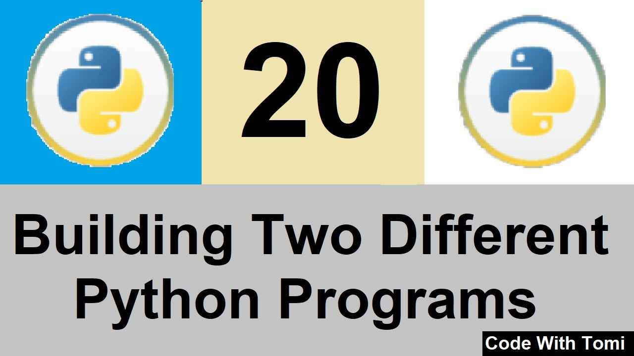 Python Tutorial For Beginners 20 - Building Two Python Programs in One Video