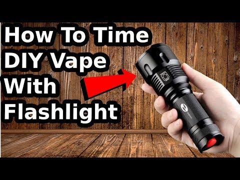 How To | Make | a Vape DIY | With a Flash-Light | Torch | Tut!