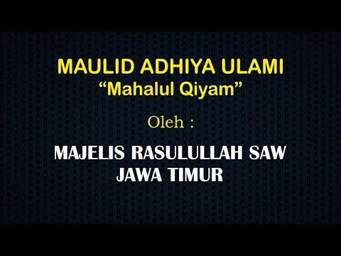 (5) Maulid Adhiya Ulami (Mahalul Qiyam) - Majelis Rasulullah SAW Jawa Timur