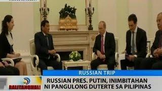 BT: Russian Pres. Putin, inimbitahan ni Pang. Duterte sa Pilipinas