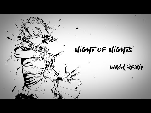 【Dubstep Remix】ナイト・オブ・ナイツ / Night of Nights【UMdR】