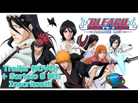 Bleach Paradise Lost !!!! Novo Trailer do Game + Sorteio 8 Mil inscritos!!! Omega Play