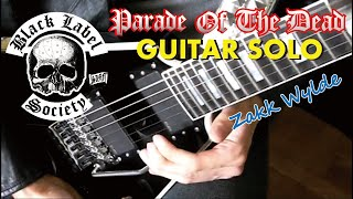 Black Label Society - Parade Of The Dead Solo  : by Gaku