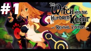 ☪The Witch and The Hundred Knight☪ Revival Edition PS4 Walkthrough - Part 1: First Hour of Gameplay