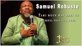 SAMUEL ROBUSTE - Pami moun wap beni yo, Leternel pran nom mwen | Adoration kap fè'w kriye 😭😭