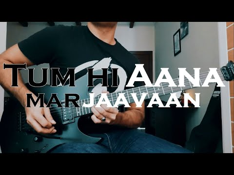 tum-hi-aana-marjaavaan-guitar-cover