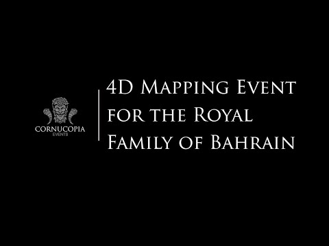 Cornucopia Events - 4D Mapping Event for the Royal Family of Bahrain