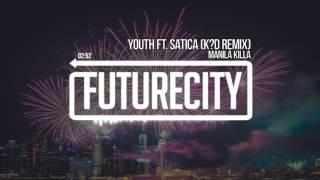 Manila Killa - Youth Ft. Satica (k?d Remix)