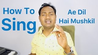 """How To Sing """"Ae Dil Hai Mushkil - Title Song"""" Bollywood Singing Lessons By Mayoor"""