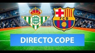 (SOLO AUDIO) Directo del Betis 2-3 Barcelona en Tiempo de Juego COPE