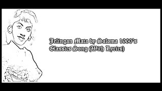 Jelingan Mata by Saloma 1960's Classics Song (With Lyrics)