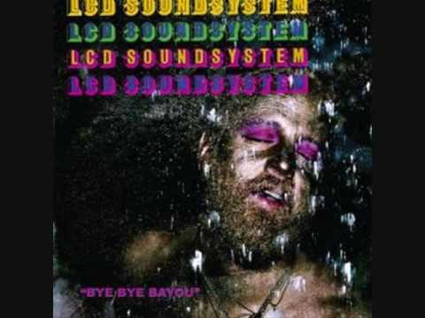 LCD Soundsystem-bye bye bayou