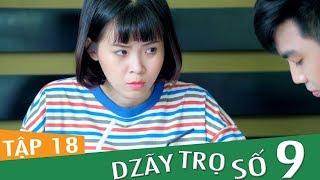Dzãy Trọ Số 9 Tập 18 - Phim Sinh Viên - Đậu Phộng TV Full HD