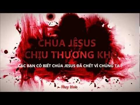 Chúa Jesus - Thương Khó & Phục Sinh.