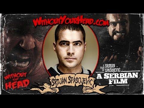 Srdjan Spasojevic director of A Serbian Film interview ...