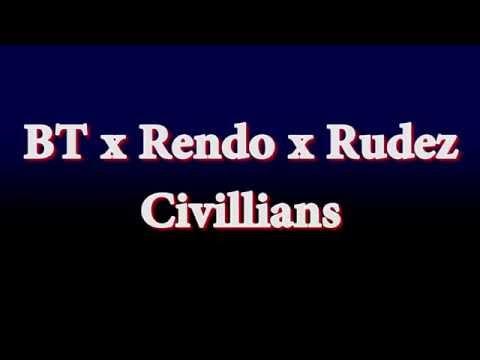 BT x Rendo x Rudez - Civillians [Lyric Video]